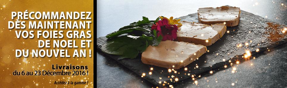 Précommandez dès maintenant vos foies gras de Nöel et du Nouvelle An